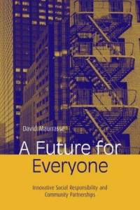 A Future for Everyone: Innovative Social Responsibility and Community Partnership. 2004 Routledge