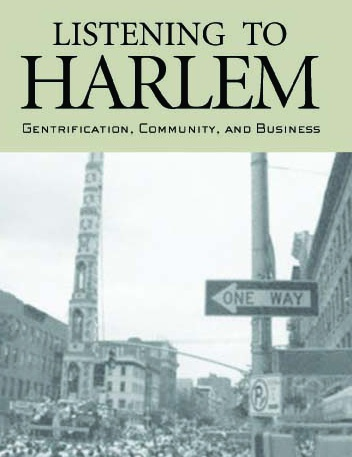 Listening to Harlem: Gentrification, Community and Business. 2006 Routledge Cover